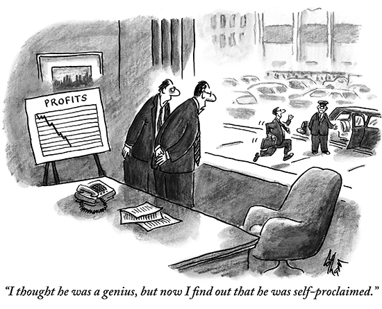 New Yorker Cartoon - I thought he was a genius, but now I find out he was self-proclaimed
