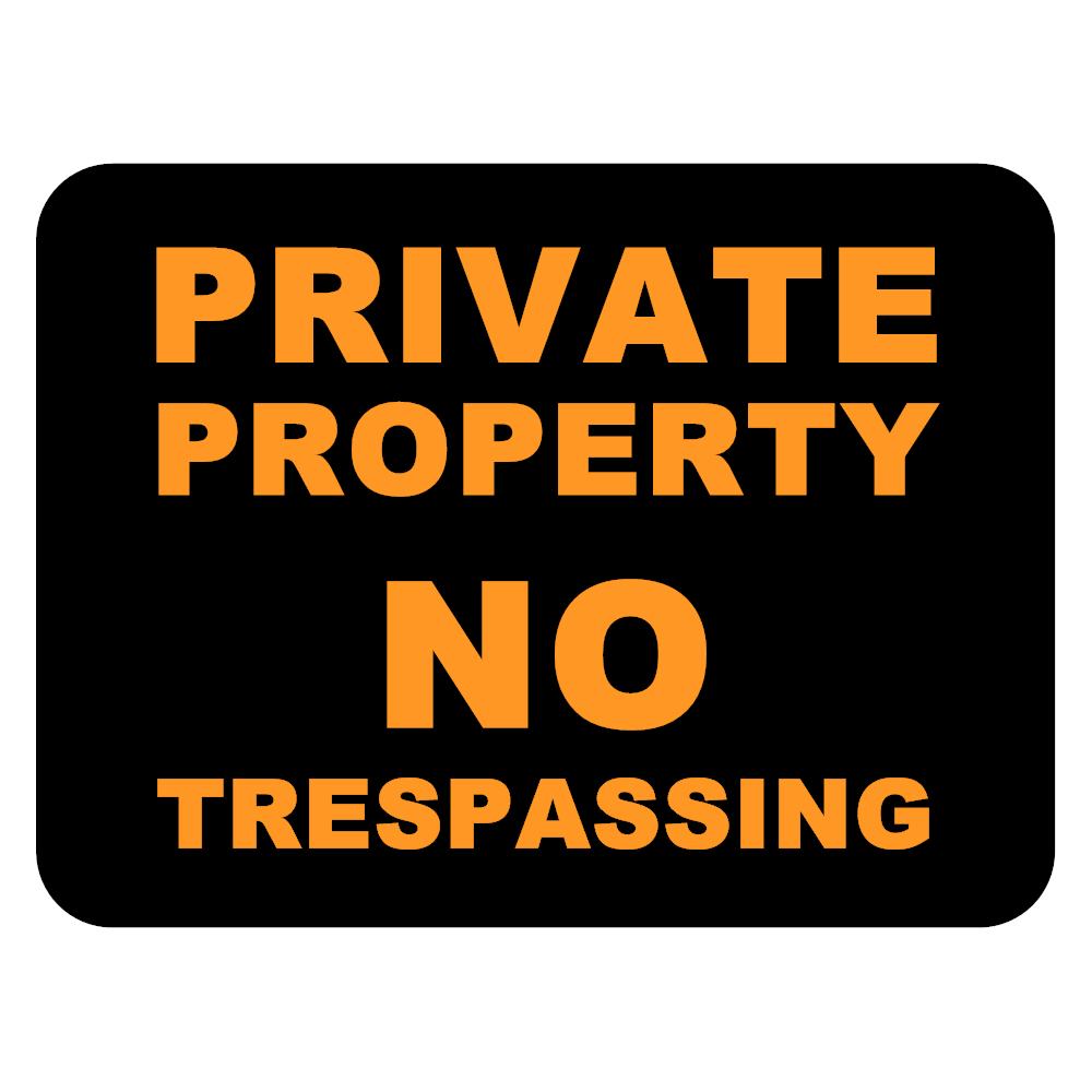 Example Image: Private Property - No Trespassing Sign