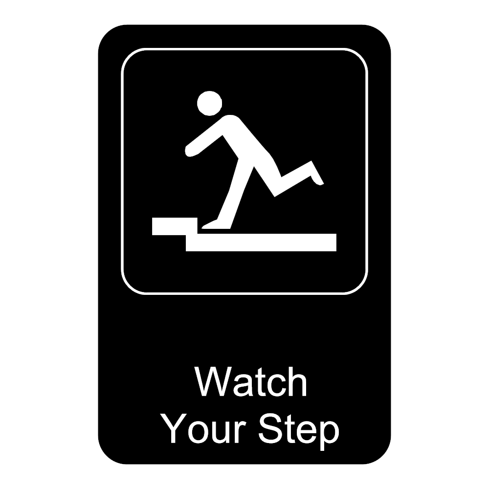Example Image: Watch Your Step Sign