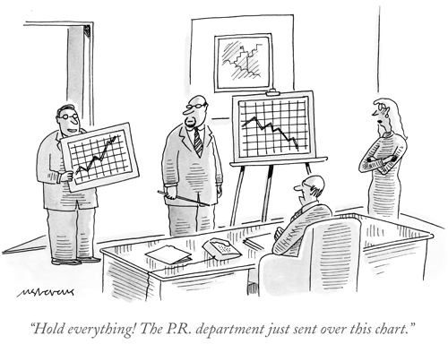 New Yorker Cartoon - Hold everything, the PR department just sent over this chart
