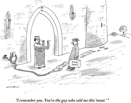New Yorker Cartoon - You're the guy that sold me this moat